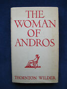 The Woman Of Andros - Signed By Thornton Wilder And Dated Chicago March, 1930