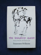 The Knightly Quest - Signed By Tennessee Williams And Lanford Wilson - His Copy
