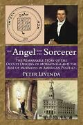 The Angel And Sorcerer The Remarkable Story Of The Occult Origins Of Mormonism