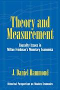 Theory And Measurement Causality Issues In Milton Friedmanand039s Monetary Economics