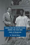 Liberia And The United States During The Cold War Limits Of Reciprocity By D. E