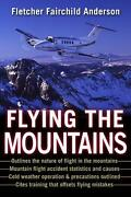 Flying The Mountains A Training Manual For Flying Single-engine Aircraft By Fle
