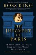 The Judgment Of Paris The Revolutionary Decade That Gave The World Impressionis