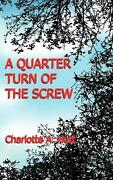 A Quarter Turn Of The Screw By Charlotte A. Hutt English Paperback Book Free S