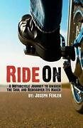 Ride On A Motorcycle Journey To Awake Your Soul And Rediscover Its Maker By Jos