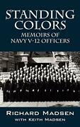 Standing Colors Memoirs Of Navy V-12 Officers By Richard Madsen English Paper