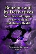 Benzene And Its Derivatives New Uses And Impacts On Environment And Human Health By G