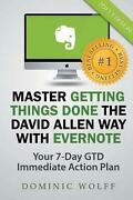 Master Getting Things Done The David Allen Way With Evernote By Dominic Wolff E