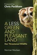 Less Green And Pleasant Land Our Threatened Wildlife By Norman Maclean English