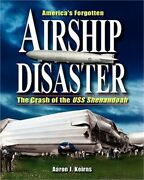 America's Forgotten Airship Disaster The Crash Of The Uss Shenandoah Paperback