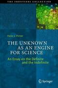 The Unknown As An Engine For Science An Essay On The Definite And The Indefinit