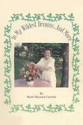In My Wildest Dreams...and More By Ruth Marston Carwile English Paperback Book