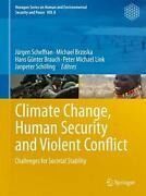 Climate Change, Human Security And Violent Conflict Challenges For Societal Sta