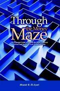Through The Money Maze The Essential Guide To Finding The Right Financial Advis