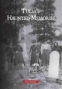 Tulsa's Haunted Memories By Teri French English Paperback Book Free Shipping