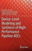 Device-level Modeling And Synthesis Of High-performance Pipeline Adcs By Jesus R