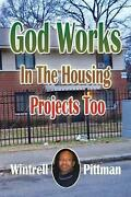 God Works In The Housing Projects Too By Wintrell Pittman English Paperback Bo
