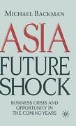 Asia Future Shock Business Crisis And Opportunity In The Coming Years By Michae