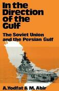 In The Direction Of The Persian Gulf The Soviet Union And The Persian Gulf By A