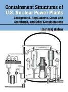 Containment Structures Of U.s. Nuclear Power Plants Background, Regulations, Co