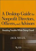 A Desktop Guide For Nonprofit Directors Officers And Advisors Avoiding Troubl