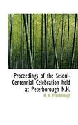 Proceedings Of The Sesqui-centennial Celebration Held At Pet By N. H. Peterborou
