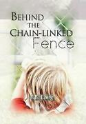 Behind The Chain-linked Fence By I.b. Long English Hardcover Book Free Shippin