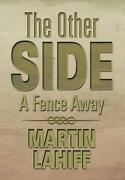 The Other Side A Fence Away By Martin Lahiff English Hardcover Book Free Ship