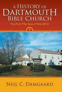 A History Of Dartmouth Bible Church The First Fifty Years 1963-2013 By Neil C