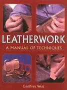 Leatherwork A Manual Of Techniques By Geoffrey West English Paperback Book Fr