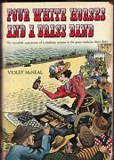 'four White Horses And Brass Band'- Violet Mcneal-1st Ed./hc/dj-medicine Show Bio