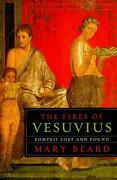 The Fires Of Vesuvius Pompeii Lost And Found By Mary Beard English Paperback