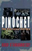 Pinochet The Politics Of Torture By Hugh Oand039shaughnessy English Hardcover Book