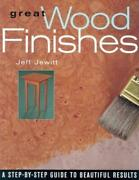 Great Wood Finishes A Step-by-step Guide To Beautiful Results By Jeff Jewitt E