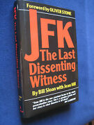 Jfk The Last Dissenting Witness - Signed By Authors To Jfk Director Oliver Stone