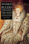 Women Rulers Throughout The Ages An Illustrated Guide By Guida M. Jackson Engl