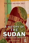 History Of The Sudan From The Coming Of Islam To The Present Day By P.m. Holt