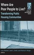 Where Are Poor People To Live Transforming Public Housing Communities By Larry