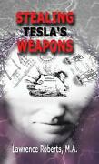 Stealing Tesla's Weapons By Ma Lawrence Roberts English Hardcover Book Free Sh
