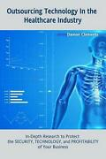 Outsourcing Technology In The Healthcare Industry In-depth Research To Protect