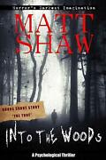 Into The Woods By Matt Shaw English Paperback Book Free Shipping