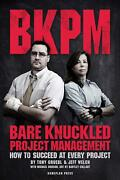 Bare Knuckled Project Management How To Succeed At Every Project By Tony Gruebl