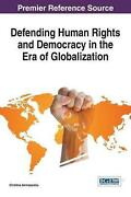 Defending Human Rights And Democracy In The Era Of Globalization English Hardc