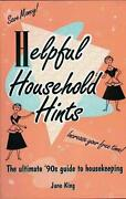 Helpful Household Hints The Ultimate And03990s Guide To Housekeeping By June King E