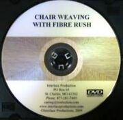 Chair Weaving With Fiber Rush - Dvd - Antique Vintage Old Furniture Restore
