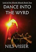Dance Into The Wyrd Lord Of The Wyrde Woods Book Two By Nils Visser English P