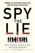 Spy The Lie Former Cia Officers Teach You How To Detect Deception By Philip Hou