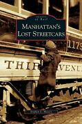 Manhattanand039s Lost Streetcars By Stephen L. Meyers English Hardcover Book Free S
