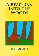 A Bear Ran Into The Woods By R.f. Gilmor English Paperback Book Free Shipping