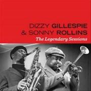 Dizzy Gillespie/sonny Rollins - Legendary Sessions New Cd